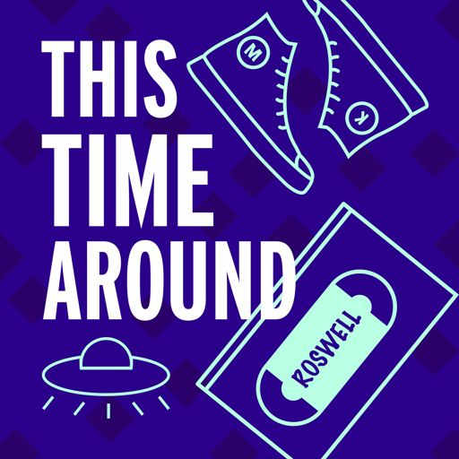 Cover art for podcast This Time Around: A Roswell Rewatch Podcast