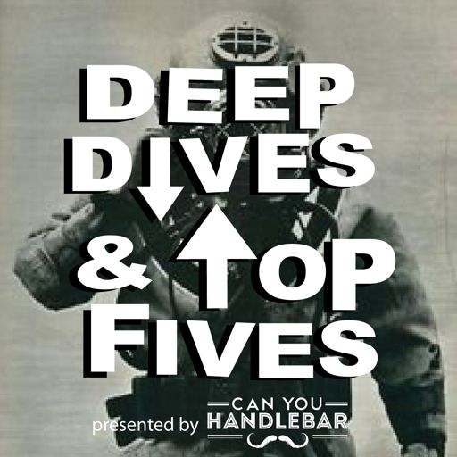 Cover art for podcast Deep Dives and Top Fives