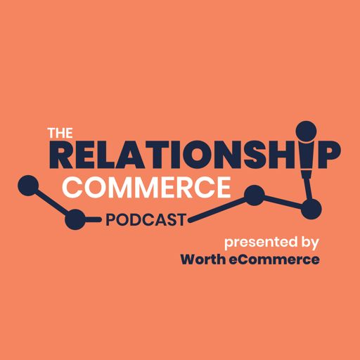 Cover art for podcast The Relationship Commerce Podcast
