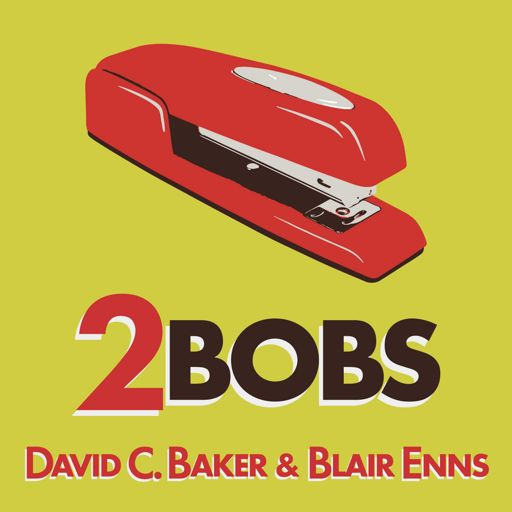 Cover art for podcast 2Bobs - with David C. Baker and Blair Enns