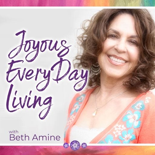 Cover art for podcast Joyous Every Day Living with Beth Amine