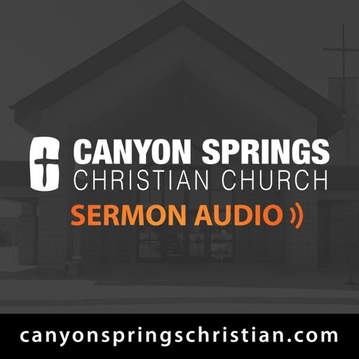 Cover art for podcast Canyon Springs Christian Church - Middleton Idaho