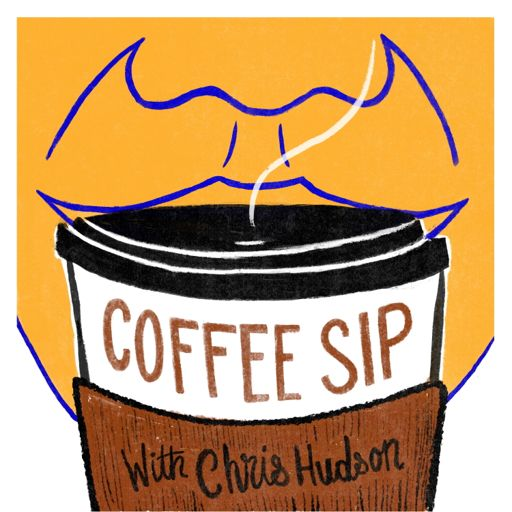 Cover art for podcast Coffee Sip with Chris Hudson