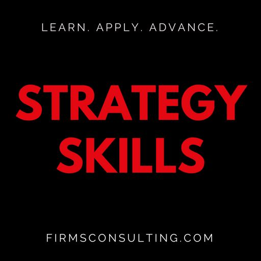 Cover art for podcast The Strategy Skills Podcast: Management Consulting | Strategy, Operations & Implementation | Critical Thinking