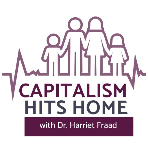 Cover art for podcast Capitalism Hits Home with Dr. Harriet Fraad