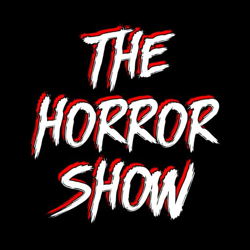Cover art for podcast The Horror Show: A Horror Movie Podcast