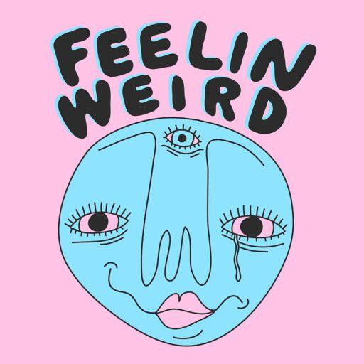 Cover art for podcast Feelin Weird