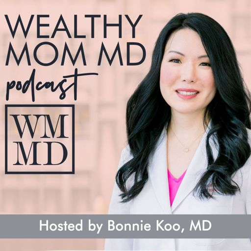 Cover art for podcast Wealthy Mom MD Podcast