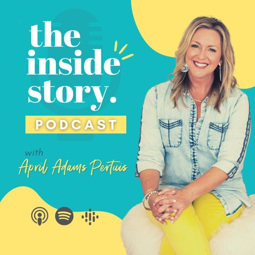 Cover art for podcast The Inside Story Podcast with April Adams Pertuis