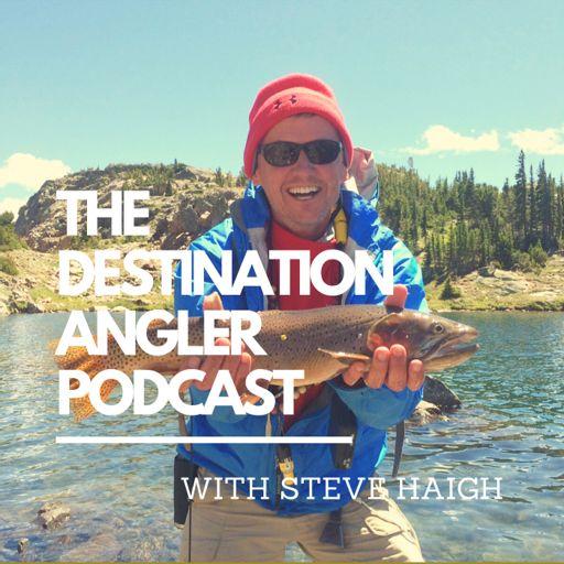 Cover art for podcast The Destination Angler Podcast