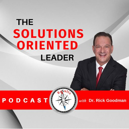 Cover art for podcast The Solutions Oriented Leader podcast