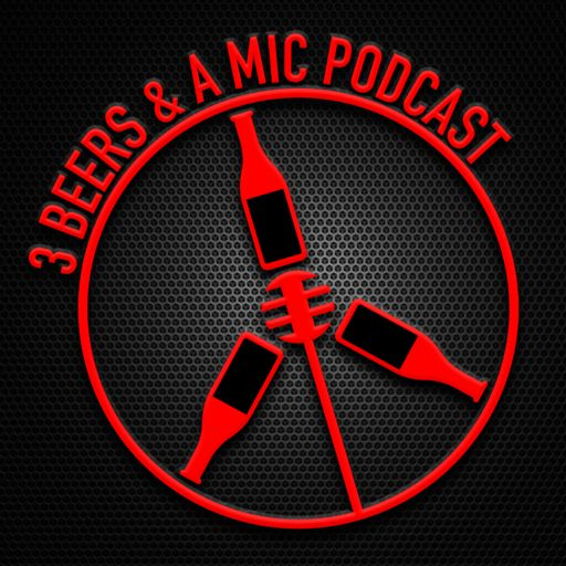 Cover art for podcast 3 Beers and a Mic Podcast