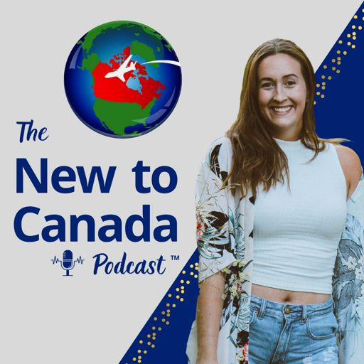 Cover art for podcast The New to Canada Podcast