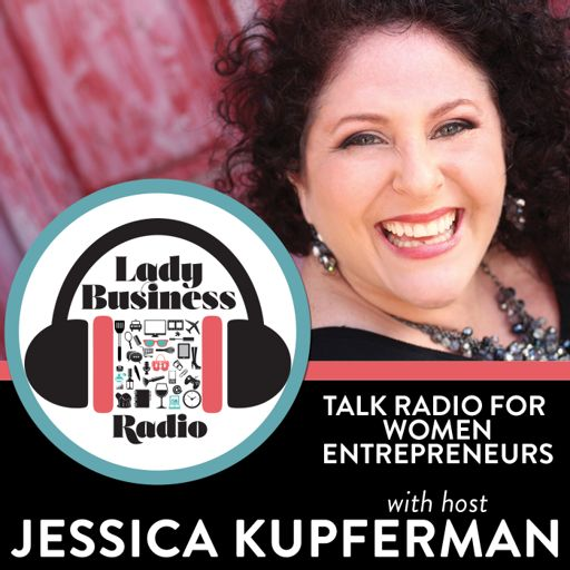 Cover art for podcast Lady Business Radio with Jessica Kupferman