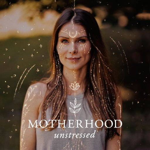 Cover art for podcast Motherhood Unstressed