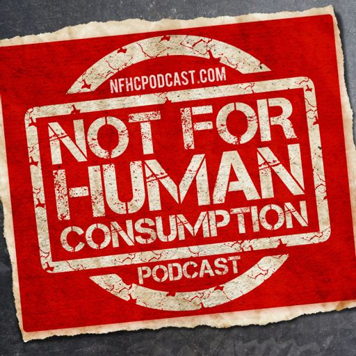 Cover art for podcast Not For Human Consumption