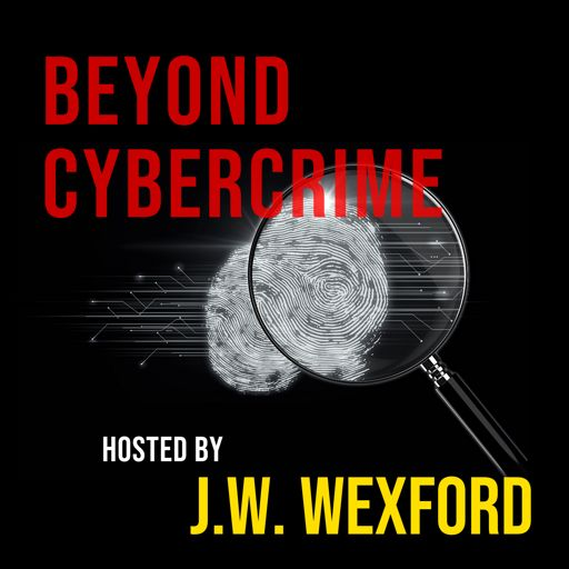 Cover art for podcast Beyond Cybercrime with J.W. Wexford
