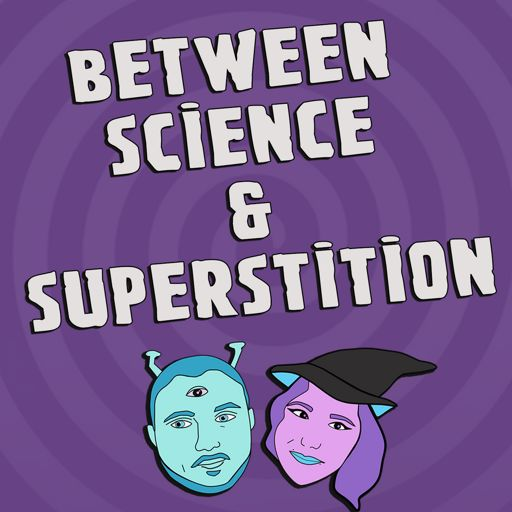 Cover art for podcast Between Science and Superstition - A Twilight Zone Podcast!
