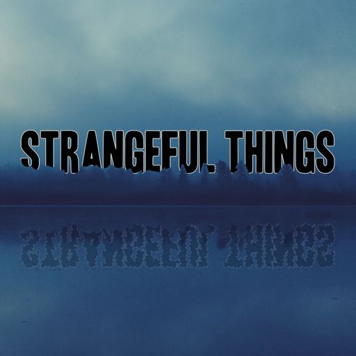Cover art for podcast Strangeful Things