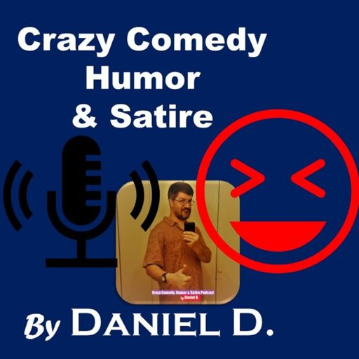 Cover art for podcast Crazy Comedy, Humor & Satire Podcast by Daniel D