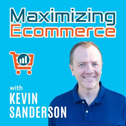 Cover art for podcast Maximizing Ecommerce