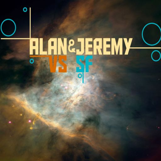 Cover art for podcast Alan & Jeremy Vs Science Fiction
