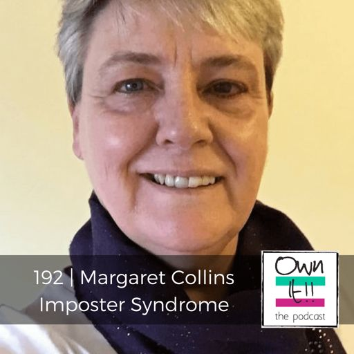 d726f38d2ea67 Own It! 192 | Margaret Collins: Imposter Syndrome from Own It! For  Entrepreneurs. Talking Digital Marketing, Small Business, Being Digital  Nomads and ...