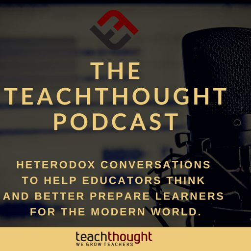 Cover art for podcast The TeachThought Podcast