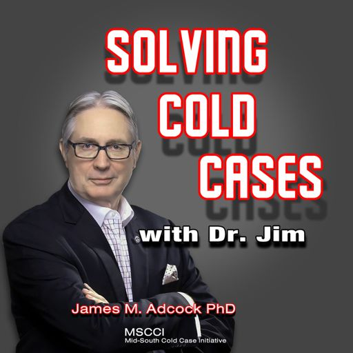 Cover art for podcast Solving Cold Cases with Dr. Jim