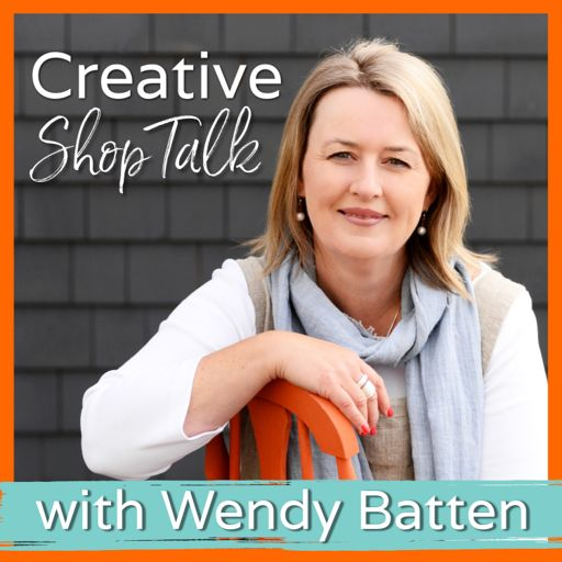 Cover art for podcast Creative Shop Talk with Wendy Batten