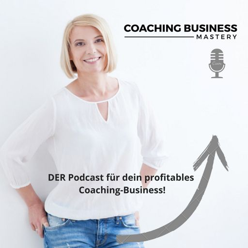 Cover art for podcast Coaching Business Mastery Podcast mit Sonja Kreye