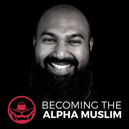 Cover art for podcast Becoming the Alpha Muslim