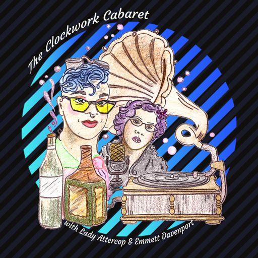 Cover art for podcast The Clockwork Cabaret