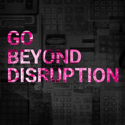 Cover art for podcast Go Beyond Disruption