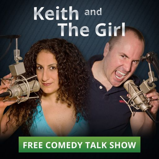 Cover art for podcast Keith and The Girl comedy talk show