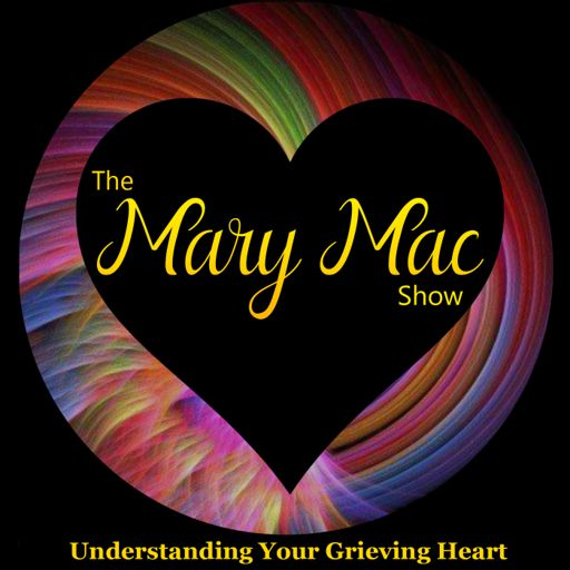 Cover art for podcast The Mary Mac Show | Grieving After a Loved One's Death