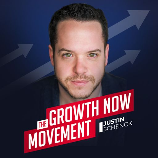 Cover art for podcast Growth Now Movement with Justin Schenck