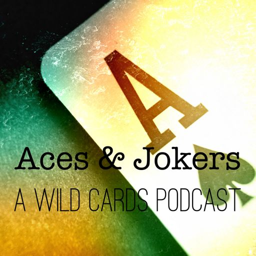 Cover art for podcast Aces & Jokers: A Wild Cards Podcast