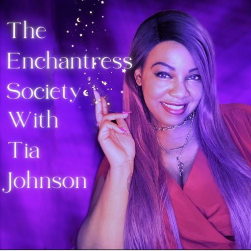 Cover art for podcast The Enchantress Society With Tia Johnson
