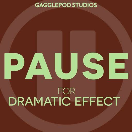 Cover art for podcast PAUSE for Dramatic Effect