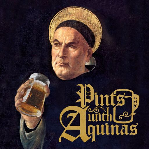 Cover art for podcast Pints With Aquinas