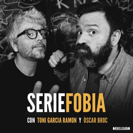 Cover art for podcast Seriefobia con Toni Garcia Ramon y Òscar Broc