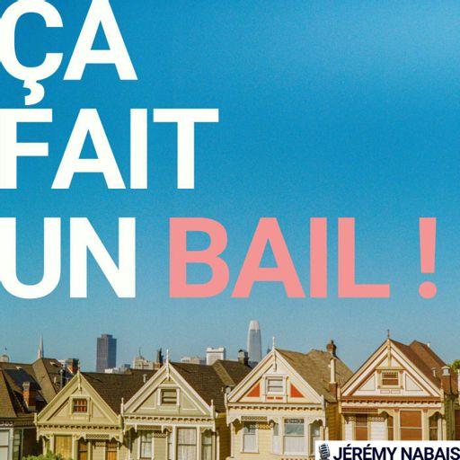 Cover art for podcast ÇA FAIT UN BAIL ! Podcast Immobilier