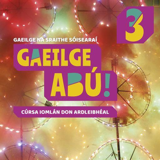 Cover art for podcast Gaeilge Abú! Book 3