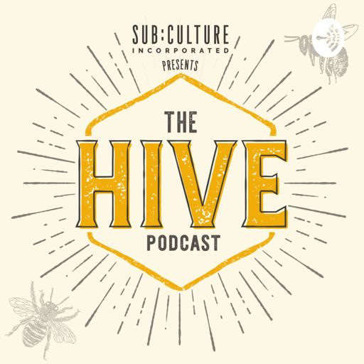 Cover art for podcast Sub:Culture Presents: The Hive Podcast
