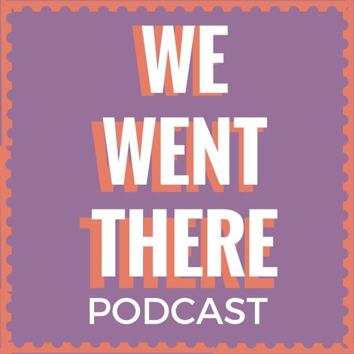 Cover art for podcast We Went There