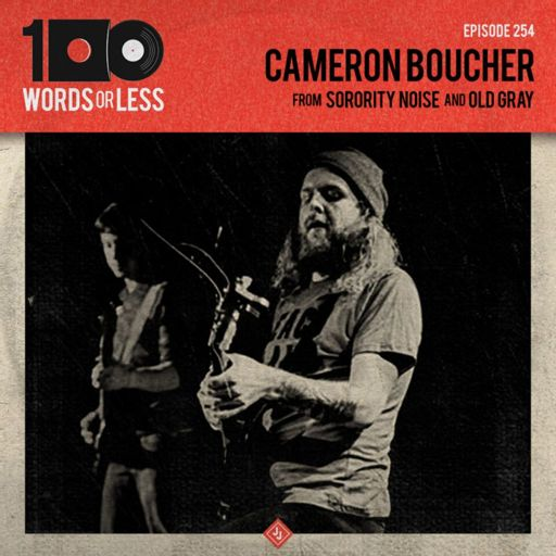 78bfc3611548 Cameron Boucher from Sorority Noise Old Grey from 100 Words Or Less  The  Podcast on RadioPublic