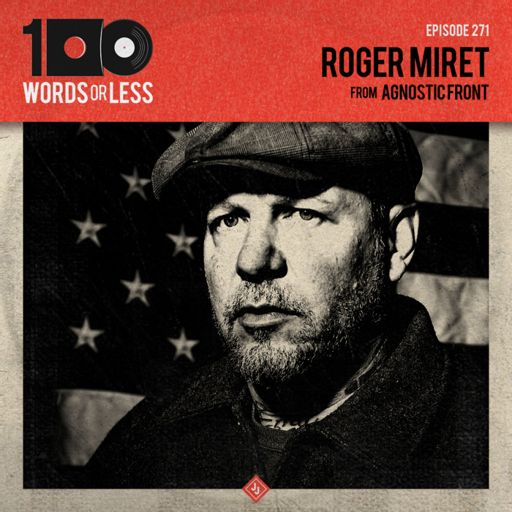 ee524a1910ba Roger Miret from Agnostic Front from 100 Words Or Less  The Podcast on  RadioPublic