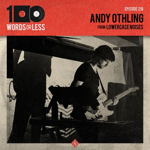 Andy Othling from Lowercase Noises from 100 Words Or Less