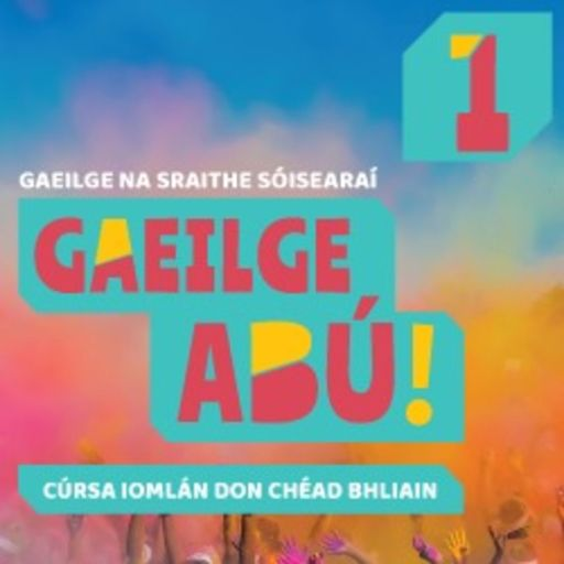 Cover art for podcast Gaeilge Abú! Book 1